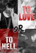 "Book cover ""To love or to hell"""
