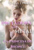 """Portada del libro """"Dictadura de Metal #1 Princesa de Bronce"""""""