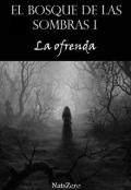 """Portada del libro """"El bosque de las sombras I: La ofrenda"""""""
