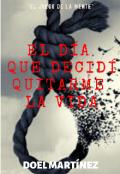 """Portada del libro """"El Dia Que Decidi Quitarme La vida   (amazon)"""""""