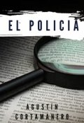 """Portada del libro """"El Policía """""""