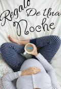 """Portada del libro """"Regalo De Una Noche (#1 Bebés)"""""""