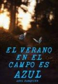 """Portada del libro """"El verano en el campo es Azul [terminada]"""""""