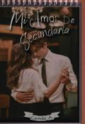 """Portada del libro """"Mi Amor de Secundaria """""""
