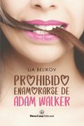 """Portada del libro """"Prohibido enamorarse de Adam Walker"""""""
