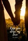 "Portada del libro ""Keep you close, my love"""
