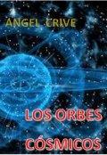 """Portada del libro """"Los Orbes Cosmicos"""""""