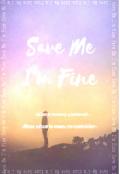 """Portada del libro """"Save Me...I'm Fine."""""""