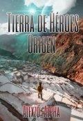 """Portada del libro """"Tierra De Héroes #2: Origen"""""""