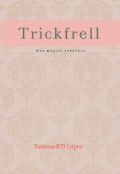 """Portada del libro """"Trickfrell: Una mágica aventura"""""""