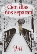 """Portada del libro """"Cien días nos separan"""""""