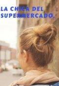 """Portada del libro """"La chica del supermercado"""""""