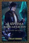 """Portada del libro """"Mi Séptima Reencarnción # Libro 1 Completo  # saga Deidades"""""""