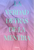 """Portada del libro """"La Verdad Detrás de La Mentira (editando)"""""""