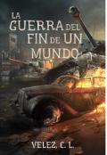 "Portada del libro ""La Guerra del Fin de Un Mundo"""