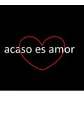 """Portada del libro """"Acaso Es Amor"""""""