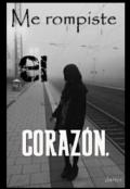 """Portada del libro """"Me Rompiste el Corazon"""""""