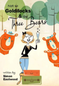"Book cover ""Not so goldilocks and the three bears """