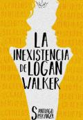 """Portada del libro """"La inexistencia de Logan Walker"""""""