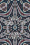 "Book cover ""Nothing: The Original Location"""