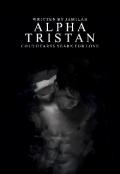 "Book cover ""Alpha Tristan"""