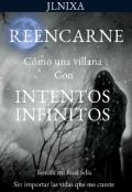"""Portada del libro """"Reencarne como una villana con intentos infinitos."""""""