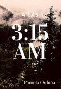"""Portada del libro """"A las 3:15 am"""""""
