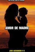 "Portada del libro ""Amor De Madre"""