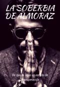 """Portada del libro """"La Soberbia De Almoraz  (enlazados1) """""""