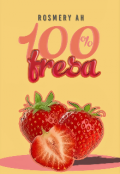 "Portada del libro ""100% Fresa (trilogía Agridulce Libro #1)"""