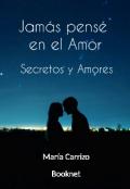 """Portada del libro """"Jamás pensé en el Amor """""""