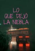 """Portada del libro """"Lo Que Dejó La Niebla"""""""