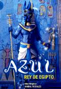 "Portada del libro ""Azul Rey De Egipto Libro 6"""
