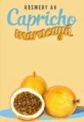 """Portada del libro """"Capricho De Maracuyá (trilogía Agridulce Libro #2)"""""""