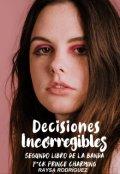 """Portada del libro """"Decisiones Incorregibles"""""""