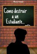 """Portada del libro """"Como destruir a un estudiante """""""