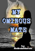 "Book cover ""My Ominous Mate"""