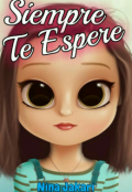 """Portada del libro """"Siempre Te Espere (#8 Muñecas De Porcelana)"""""""