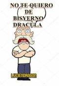 """Portada del libro """"No Te Quiero De Bisyerno Dracula...Te Odio"""""""