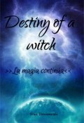 "Portada del libro ""Destiny of a witch: La magia continúa"""