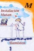 """Portada del libro """"Instalación Mutan 2"""""""