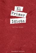 """Portada del libro """"El Primer Idiota."""""""
