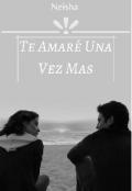 """Portada del libro """"Te amare una vez mas """""""