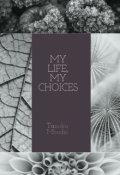 "Book cover ""My Life,my Choices"""