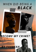 "Book cover ""When Did Being A Black Become My Crime? """