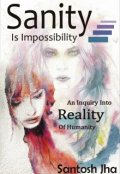 "Book cover ""Sanity Is Impossibility"""