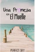 """Portada del libro """"Una Promesa En El Muelle"""""""