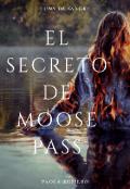 """Portada del libro """"El secreto de moose pass"""""""