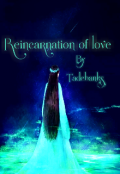 "Book cover ""Reincarnation of Love"""