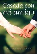 """Portada del libro """"Casada con mi amigo """""""